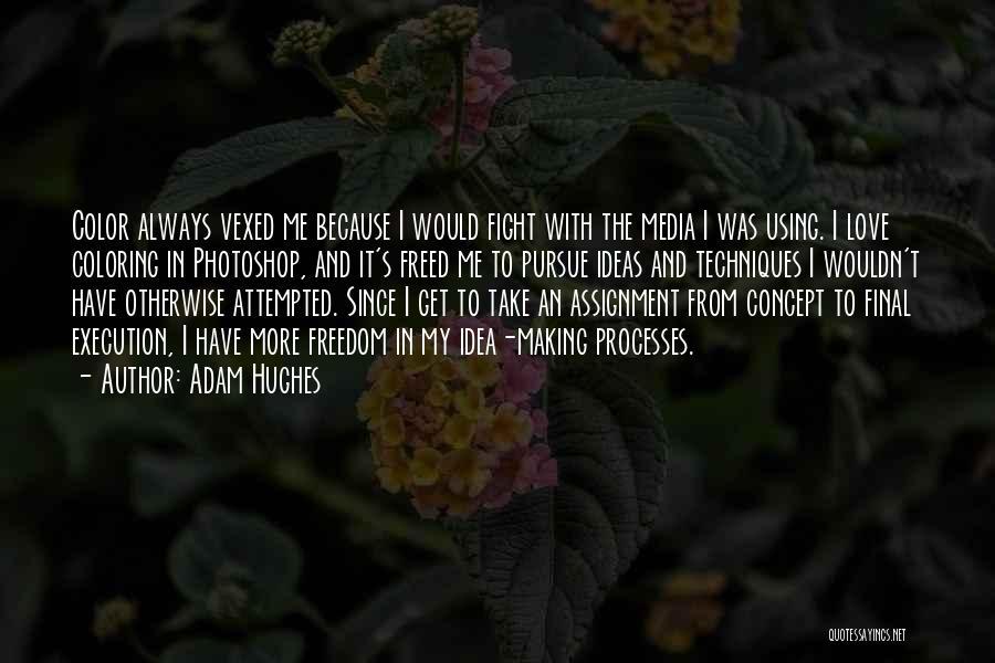 Ideas Vs Execution Quotes By Adam Hughes