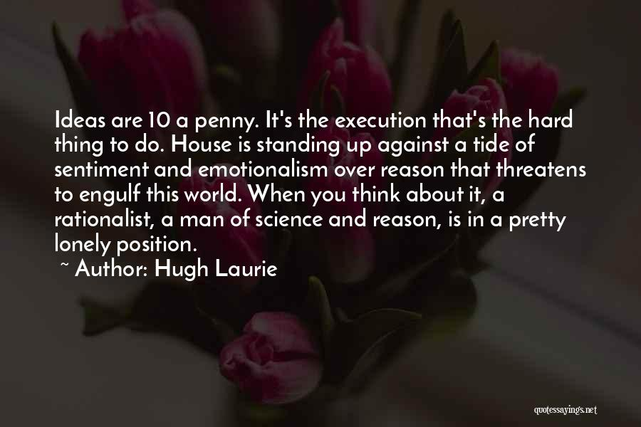 Ideas Vs Execution Quotes By Hugh Laurie