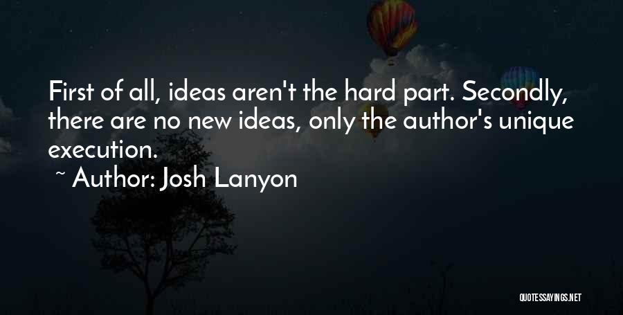 Ideas Vs Execution Quotes By Josh Lanyon