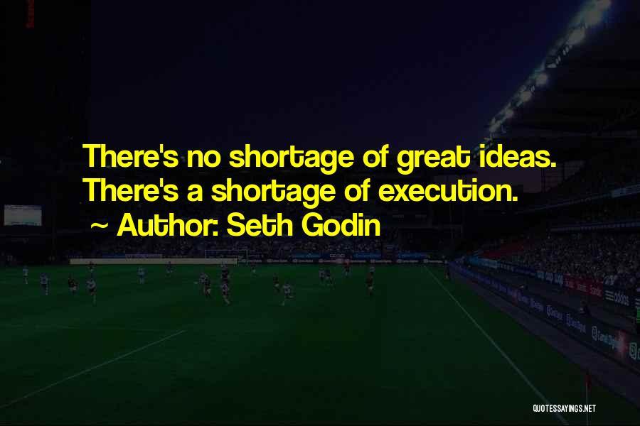 Ideas Vs Execution Quotes By Seth Godin