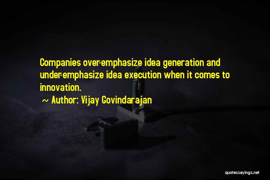 Ideas Vs Execution Quotes By Vijay Govindarajan