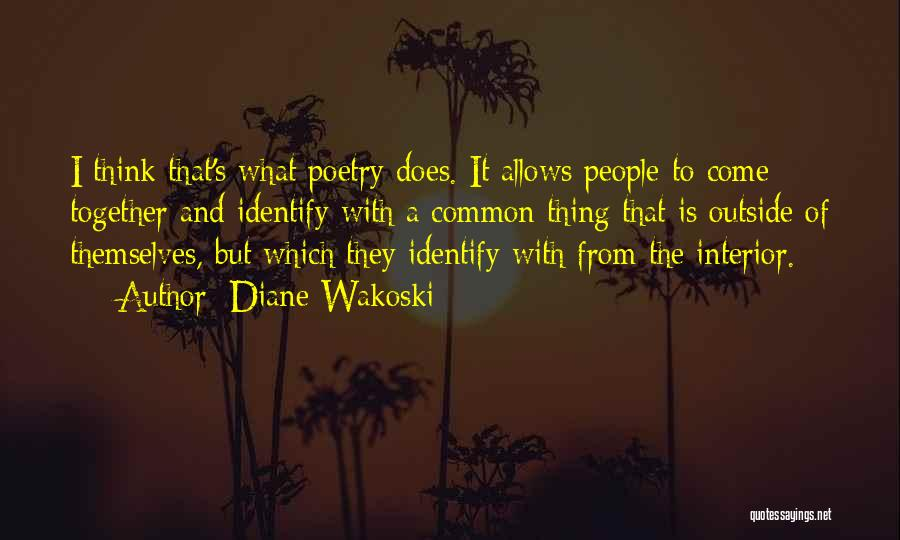 Identify Poetry Quotes By Diane Wakoski