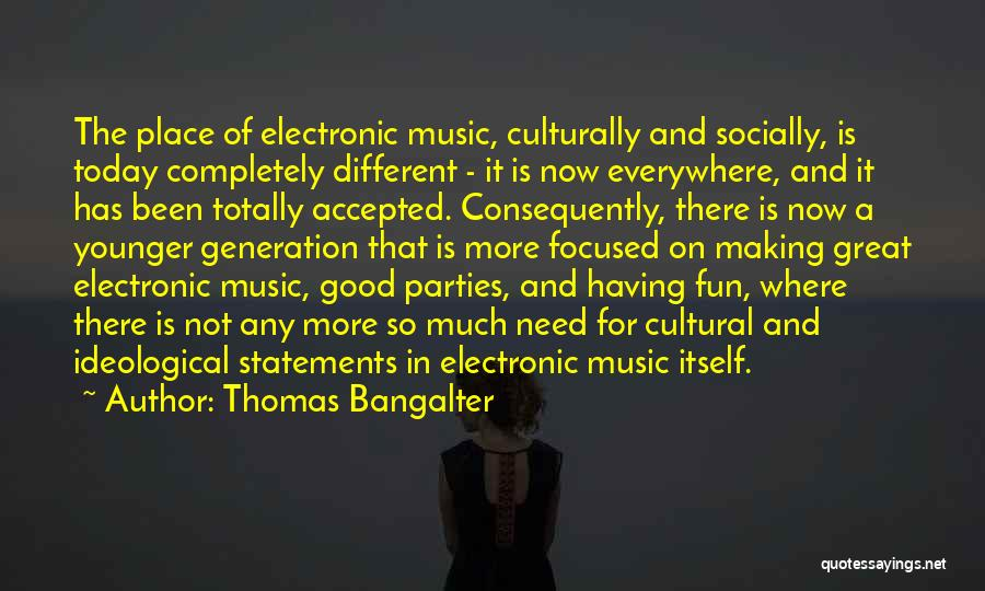 Ideological Parties Quotes By Thomas Bangalter