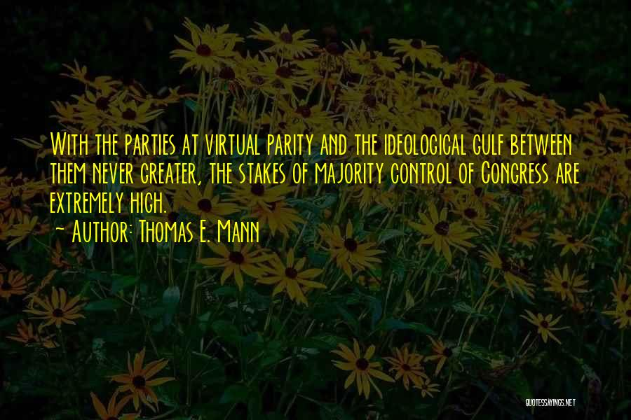 Ideological Parties Quotes By Thomas E. Mann