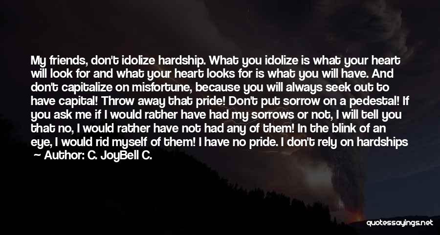 Idolize Yourself Quotes By C. JoyBell C.