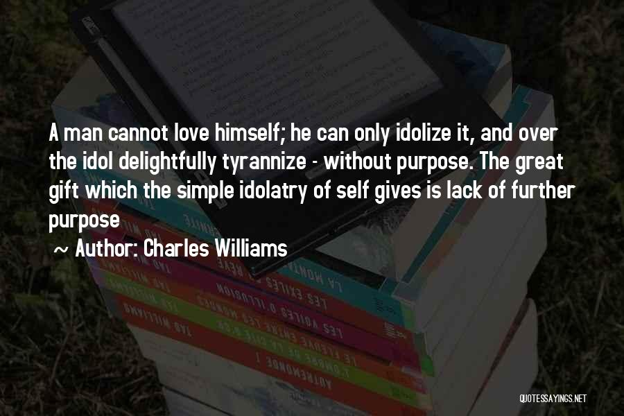 Idolize Yourself Quotes By Charles Williams
