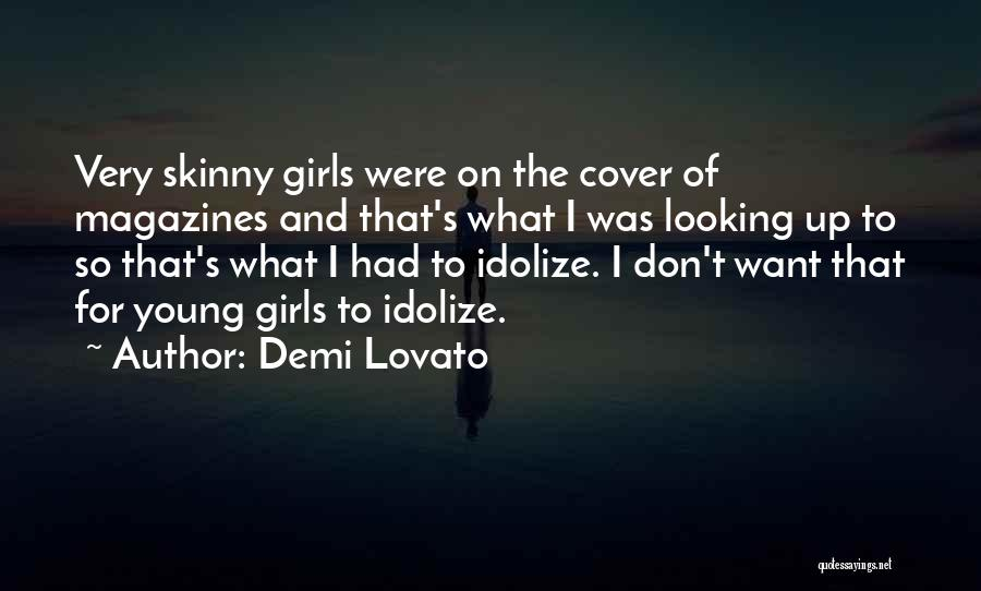 Idolize Yourself Quotes By Demi Lovato