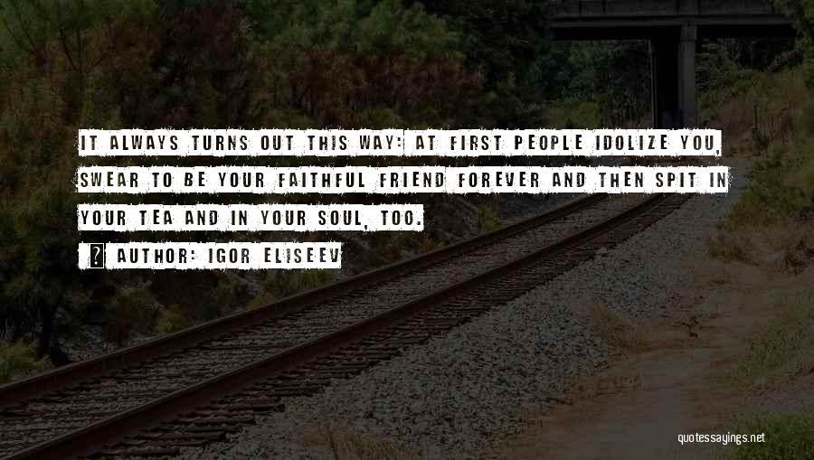 Idolize Yourself Quotes By Igor Eliseev
