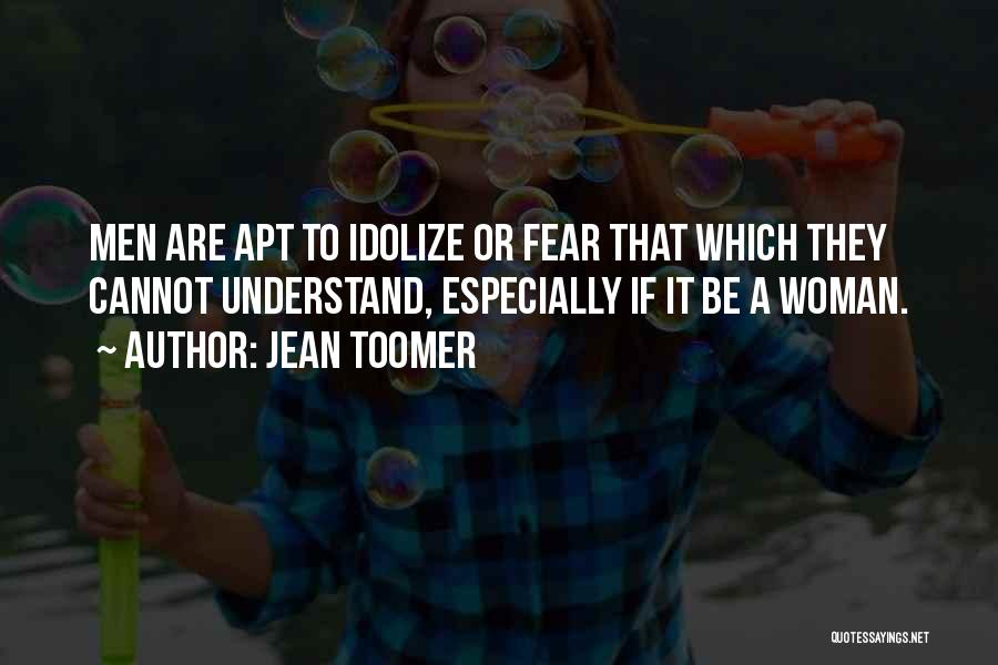 Idolize Yourself Quotes By Jean Toomer