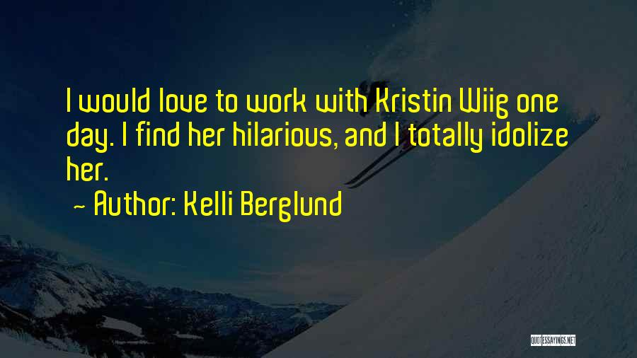 Idolize Yourself Quotes By Kelli Berglund