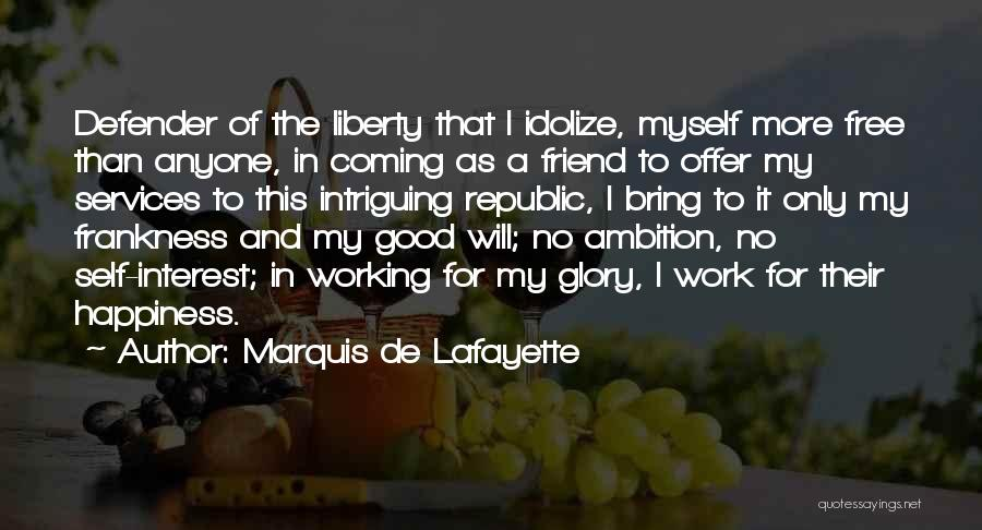 Idolize Yourself Quotes By Marquis De Lafayette