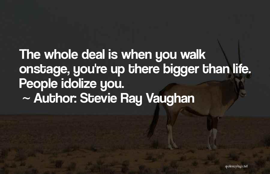 Idolize Yourself Quotes By Stevie Ray Vaughan