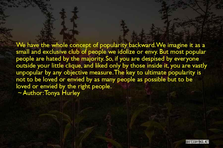 Idolize Yourself Quotes By Tonya Hurley