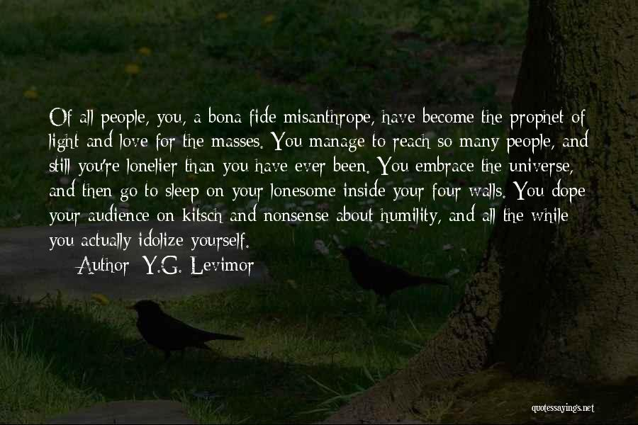 Idolize Yourself Quotes By Y.G. Levimor