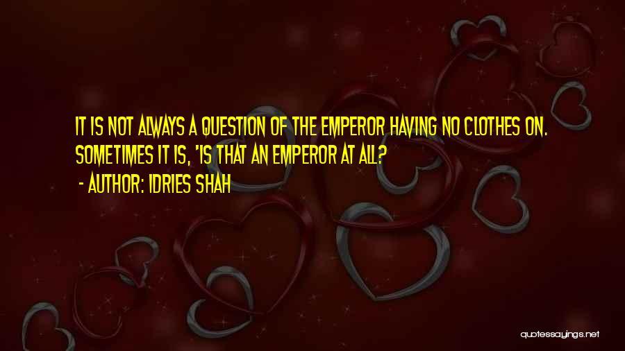 Idries Shah Quotes 1111375