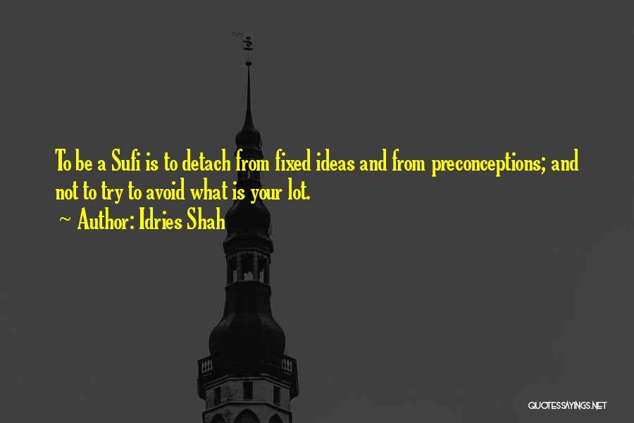Idries Shah Quotes 1118339