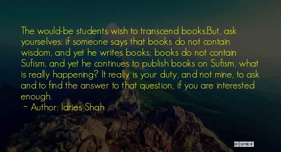 Idries Shah Quotes 1361535