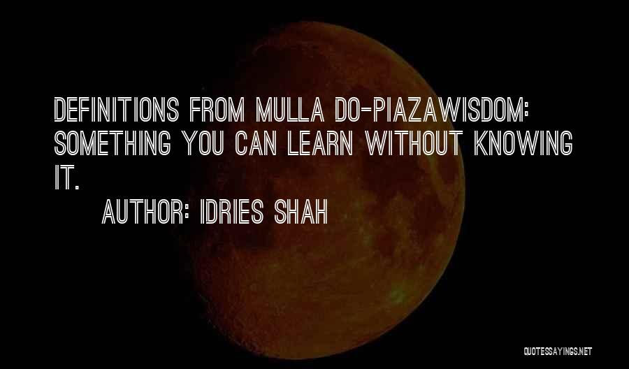 Idries Shah Quotes 148180