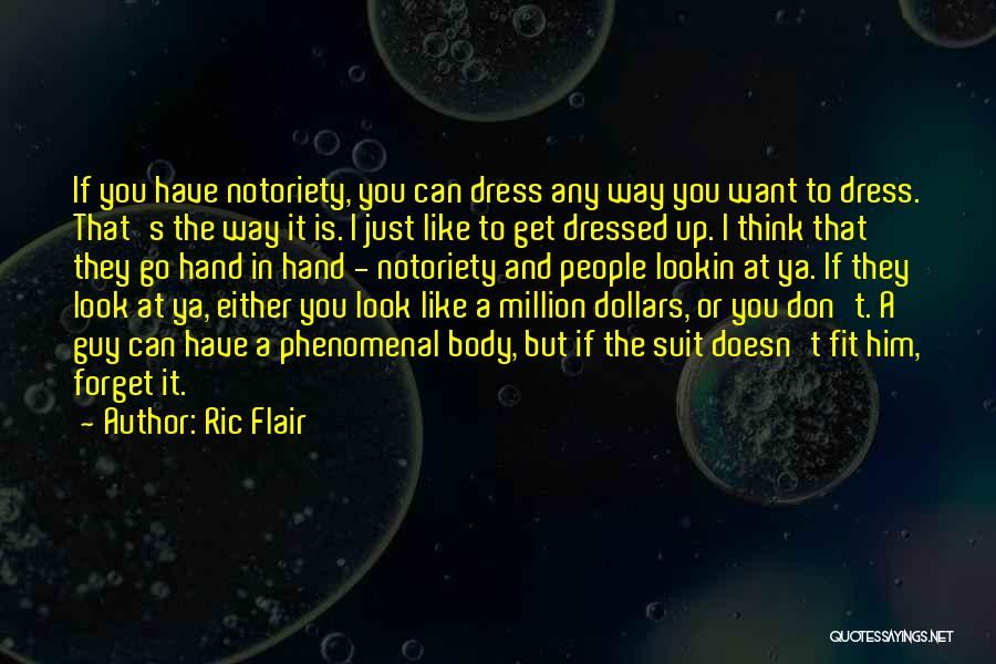 If A Guy Doesn't Like You Quotes By Ric Flair