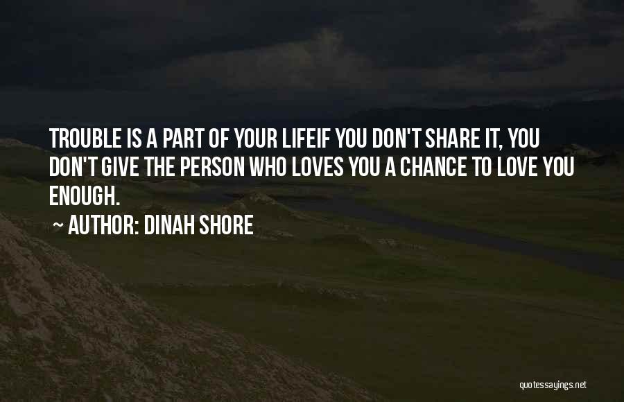 If A Person Loves You Quotes By Dinah Shore