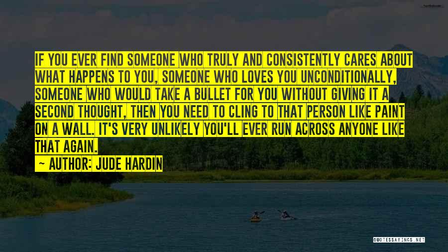 If A Person Loves You Quotes By Jude Hardin