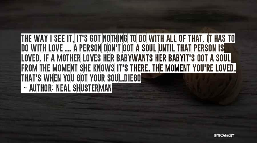 If A Person Loves You Quotes By Neal Shusterman