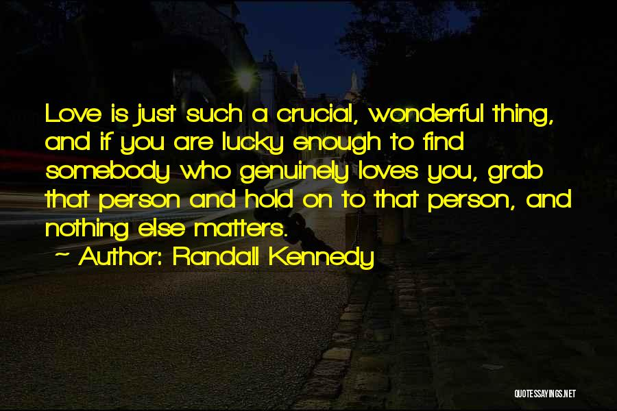 If A Person Loves You Quotes By Randall Kennedy