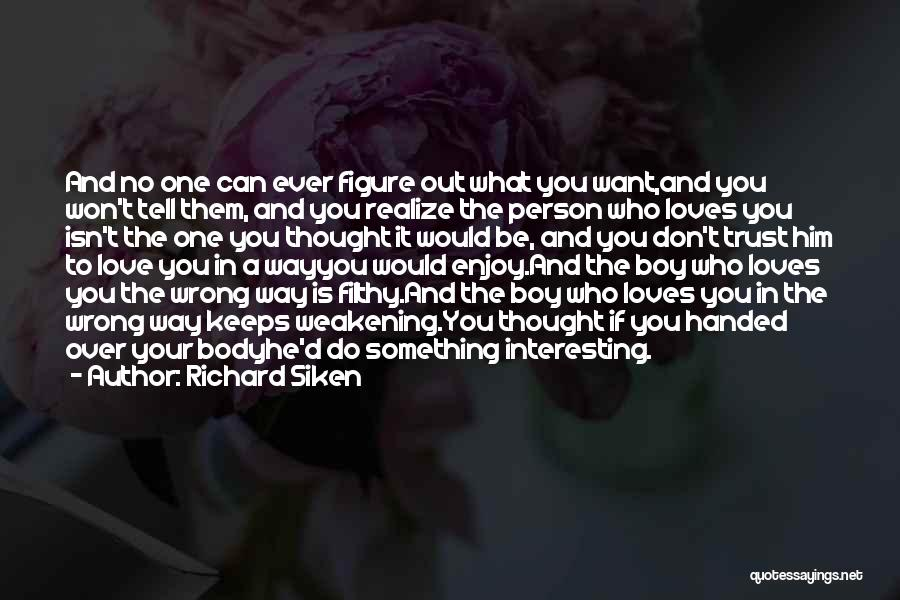 If A Person Loves You Quotes By Richard Siken