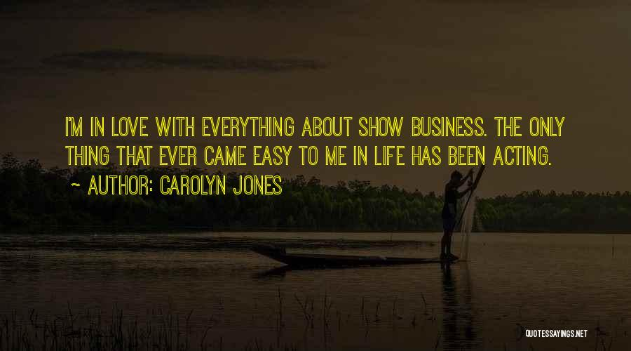 If Everything In Life Was Easy Quotes By Carolyn Jones