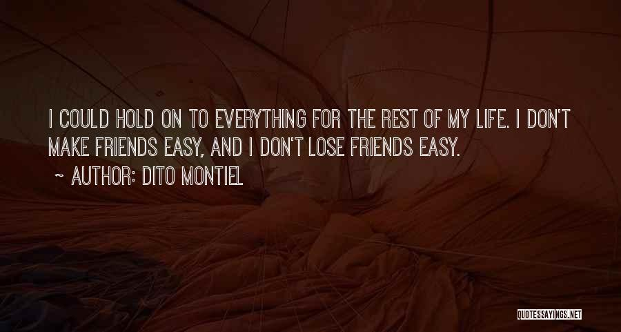 If Everything In Life Was Easy Quotes By Dito Montiel