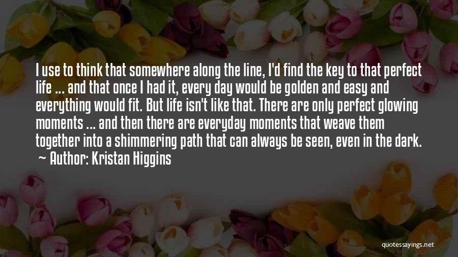 If Everything In Life Was Easy Quotes By Kristan Higgins