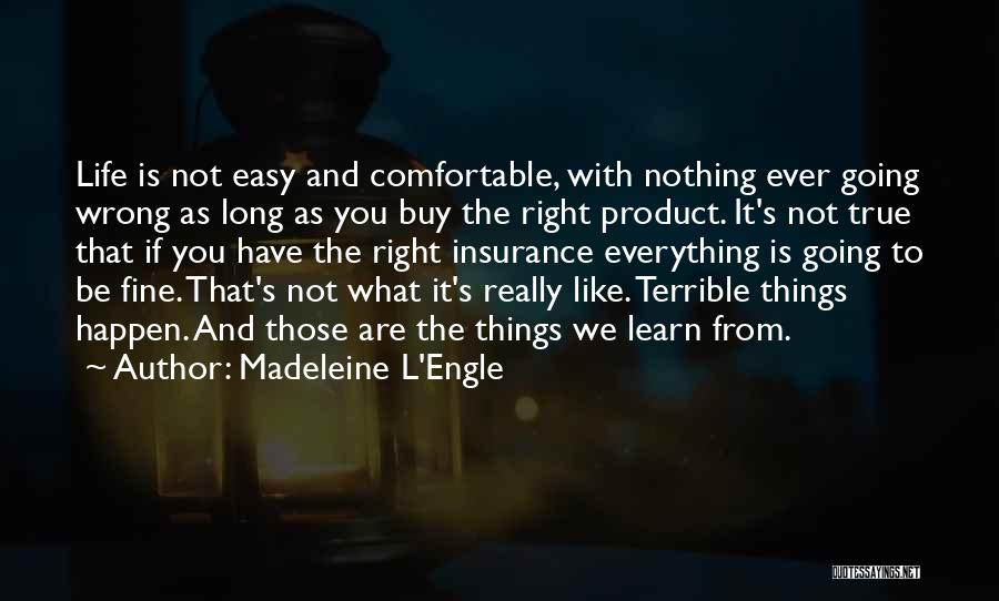 If Everything In Life Was Easy Quotes By Madeleine L'Engle