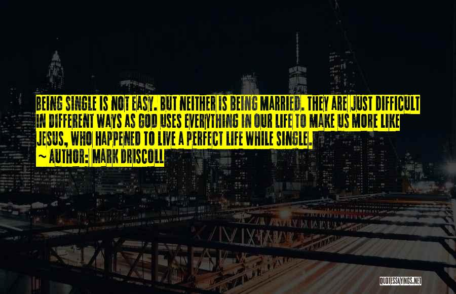 If Everything In Life Was Easy Quotes By Mark Driscoll