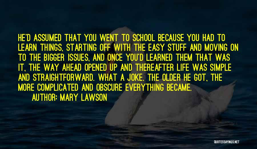 If Everything In Life Was Easy Quotes By Mary Lawson