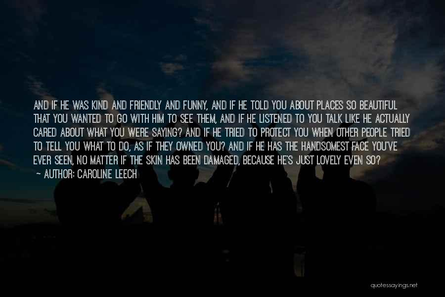 If He Cared Quotes By Caroline Leech