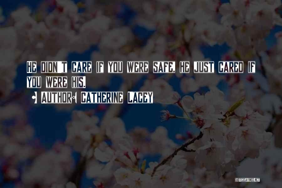 If He Cared Quotes By Catherine Lacey