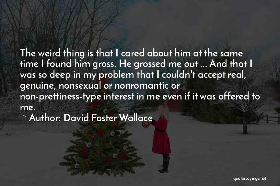 If He Cared Quotes By David Foster Wallace
