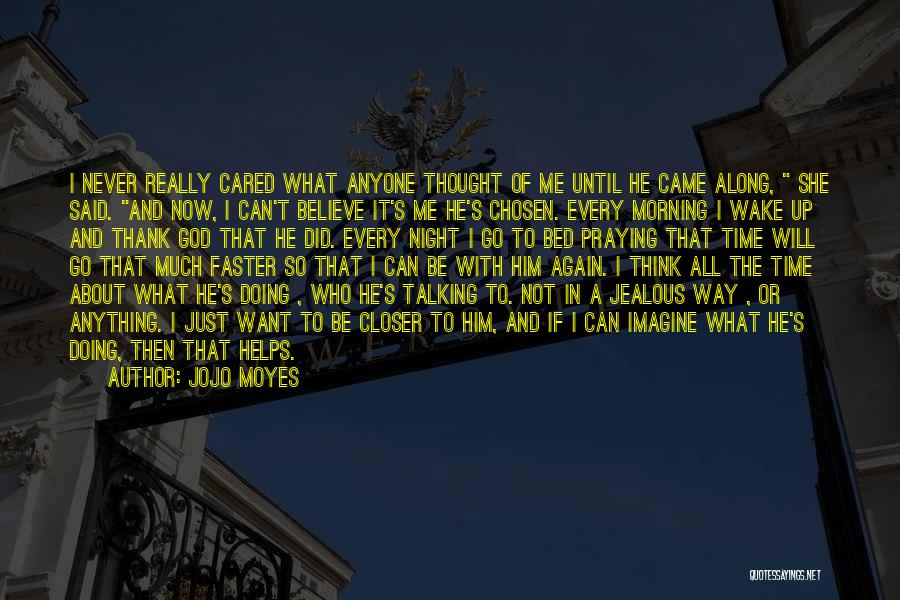 If He Cared Quotes By Jojo Moyes