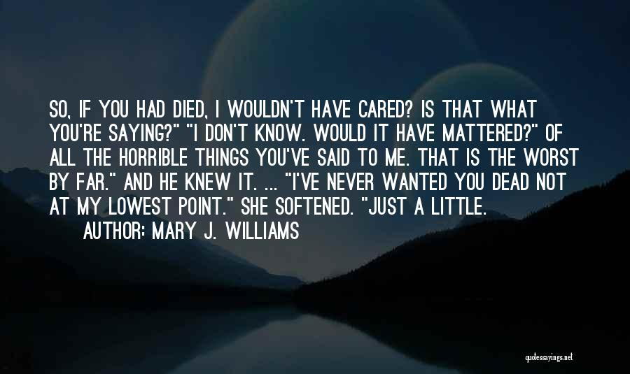 If He Cared Quotes By Mary J. Williams