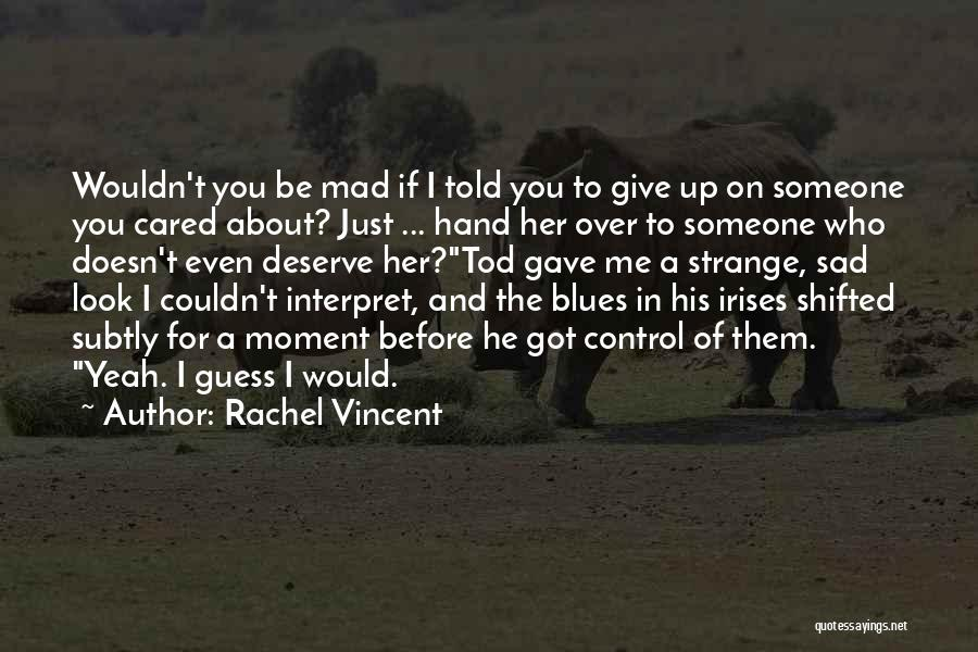 If He Cared Quotes By Rachel Vincent