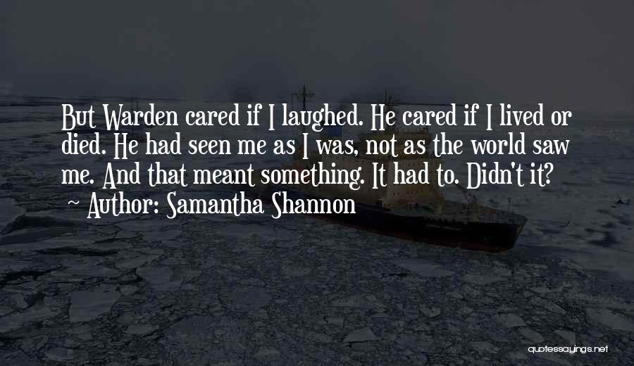 If He Cared Quotes By Samantha Shannon