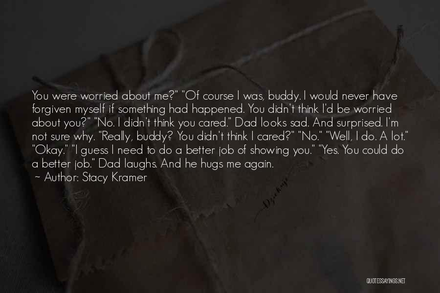 If He Cared Quotes By Stacy Kramer