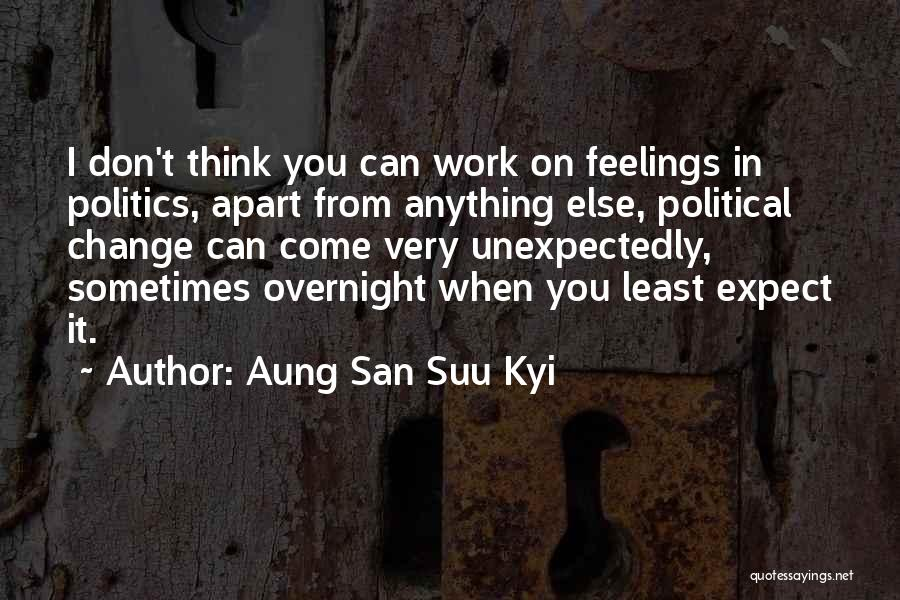If He Don't Want You Someone Else Will Quotes By Aung San Suu Kyi