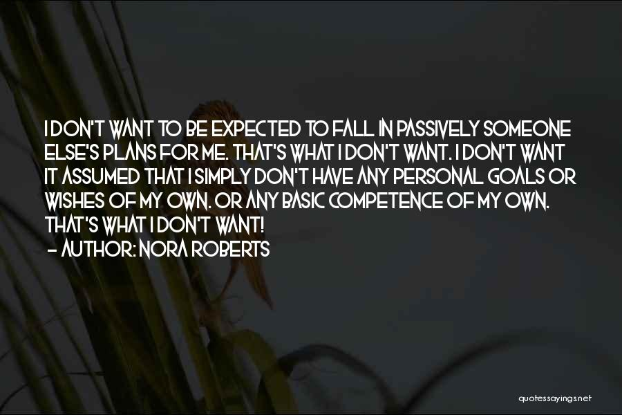 If He Don't Want You Someone Else Will Quotes By Nora Roberts