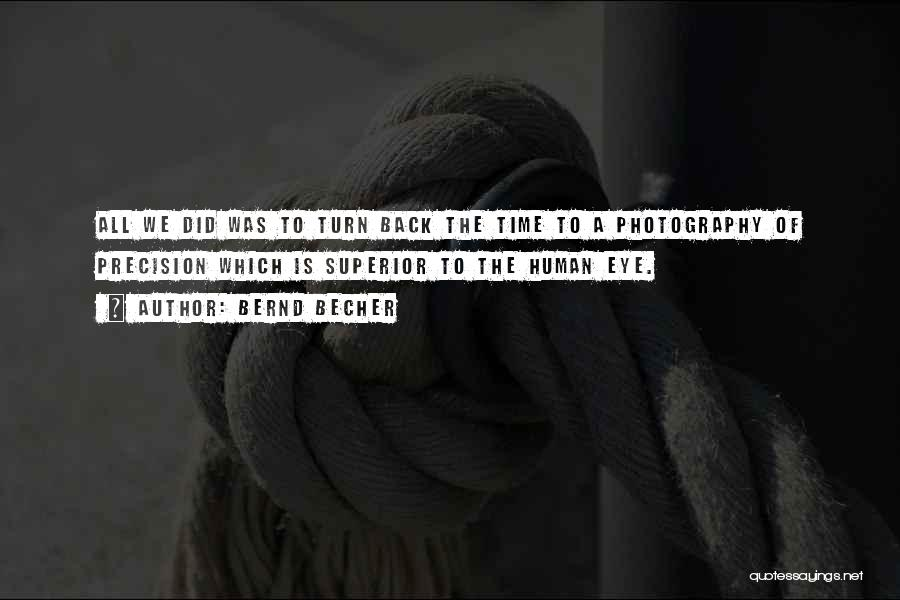 If I Can Turn Back Time Quotes By Bernd Becher