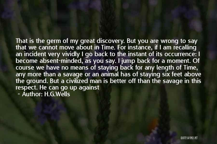 If I Can Turn Back Time Quotes By H.G.Wells
