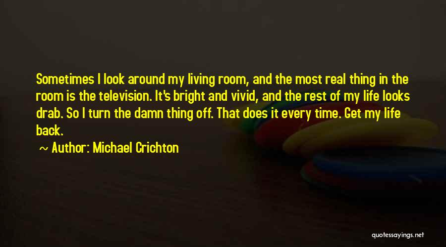 If I Can Turn Back Time Quotes By Michael Crichton