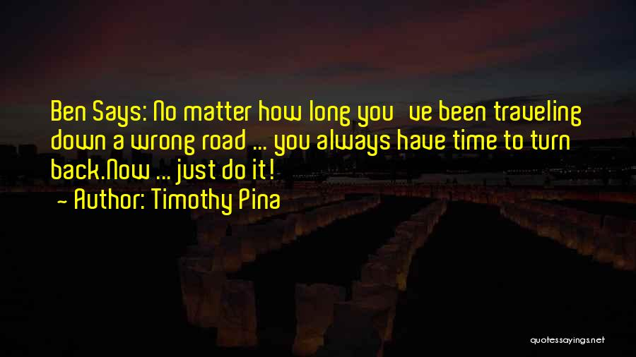 If I Can Turn Back Time Quotes By Timothy Pina