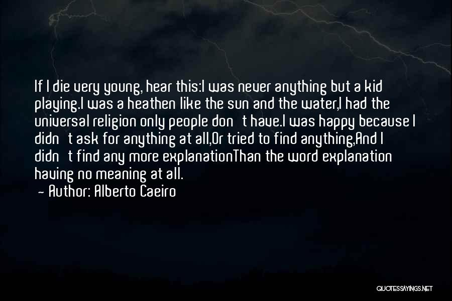 If I Die Young Quotes By Alberto Caeiro