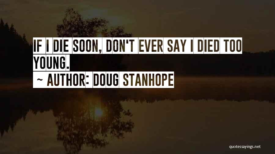 If I Die Young Quotes By Doug Stanhope